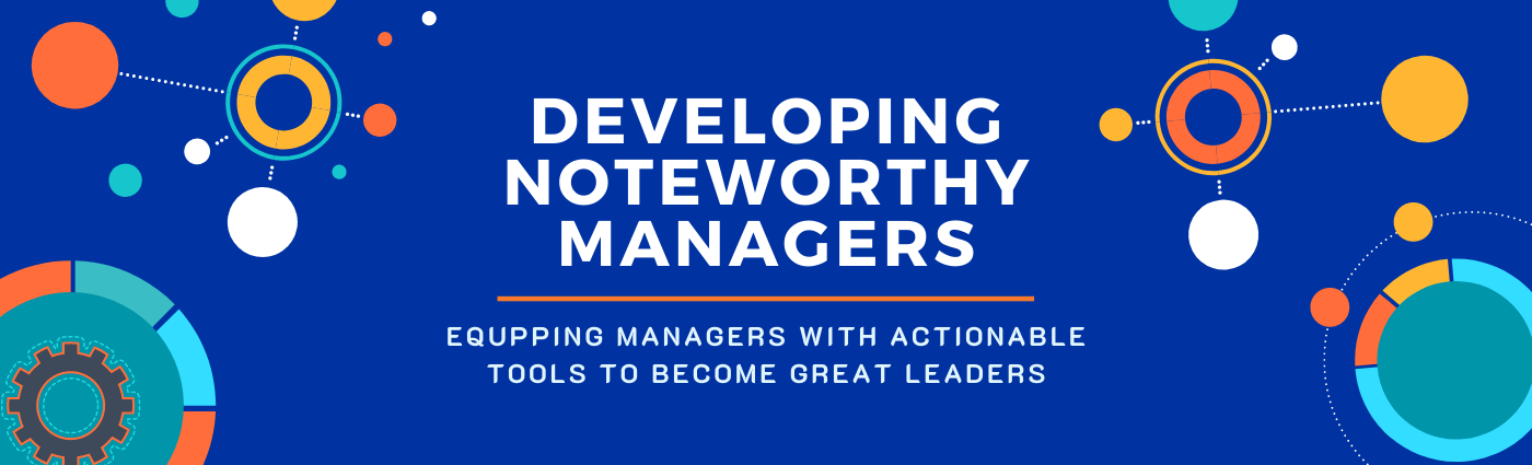Developing Noteworthy Managers
